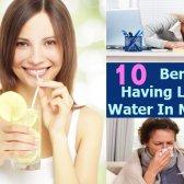 10 Les avantages d'avoir de l'eau de citron dans la matinée