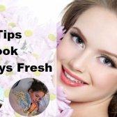 Top 7 conseils pour regarder toujours frais