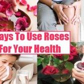 Top 6 façons d'utiliser roses pour votre santé